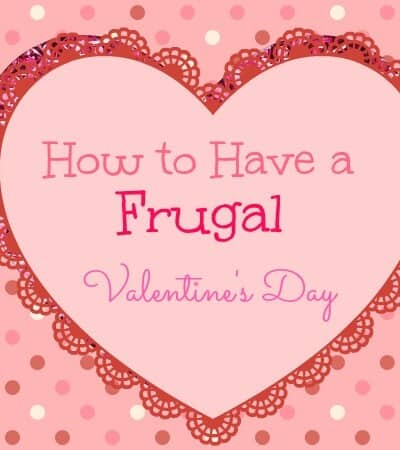 How to Have a Frugal Valentine's Day