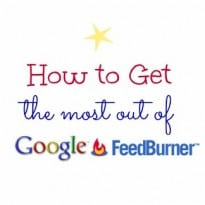 How to Get the Most Out of Feedburner