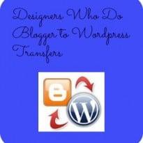 Designers Who Do Blogger to Wordpress Transfers
