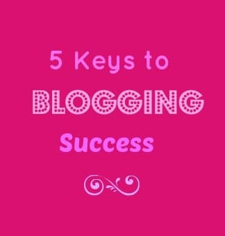 5 Keys to Blogging Success
