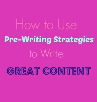 How to Use Pre-Writing Strategies to Write Great Content