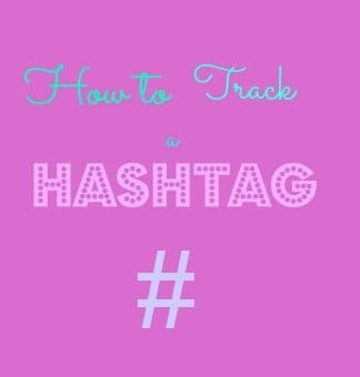 How to Track A Hashtag