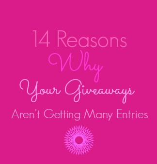 14 Reasons Why Your Giveaways Aren't Getting Many Entries