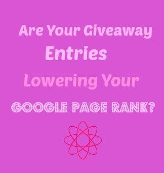 Are Your Giveaway Entries Lowering Your Google PageRank?