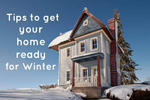 Tips to Get Your Home Ready for Winter