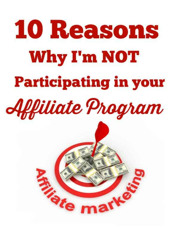 10 Reasons Why I'm Not Participating In Your Affiliate Program