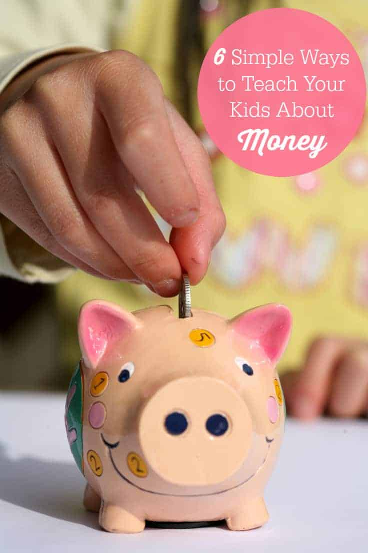 Six Simple Ways to Teach Your Kids About Money