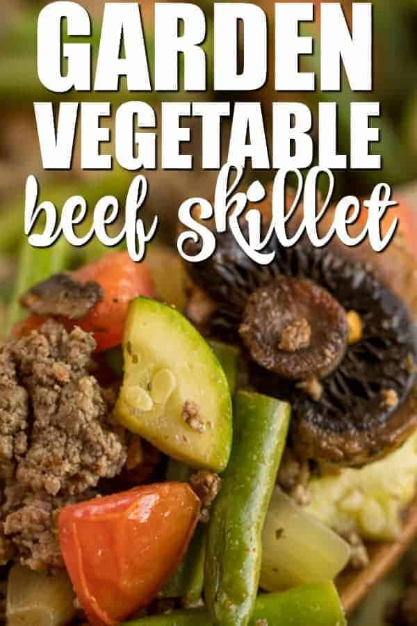 Garden Vegetable Beef Skillet - A one pan meal made with fresh veggies, spices and ground beef! Dinner is served in less than 30 minutes.