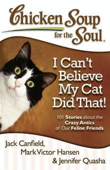Chicken Soup for the Soul I Can't Believe My Cat Did That!