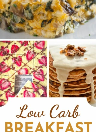 Low Carb Breakfast Recipes - Whether you have time to cook or absolutely NO time to cook, we have a solution in this yummy collection of Low Carb Breakfast recipes!