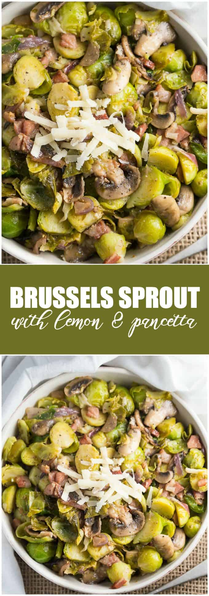 Brussels Sprout with Lemon & Pancetta - This recipe made me love brussels sprout again!