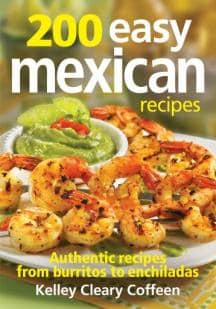 200 Easy Mexican Recipes + Chicken and Lime Soup Recipe