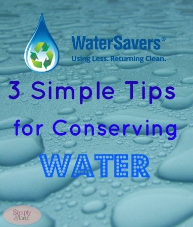 3 Simple Tips for Conserving Water