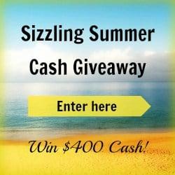 $400 Sizzling Summer Cash Giveaway