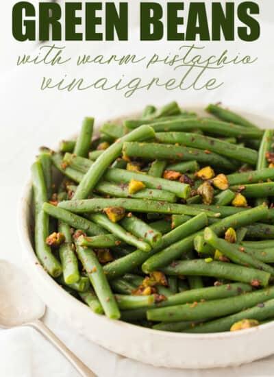 Green Beans with Warm Pistachio Vinaigrette