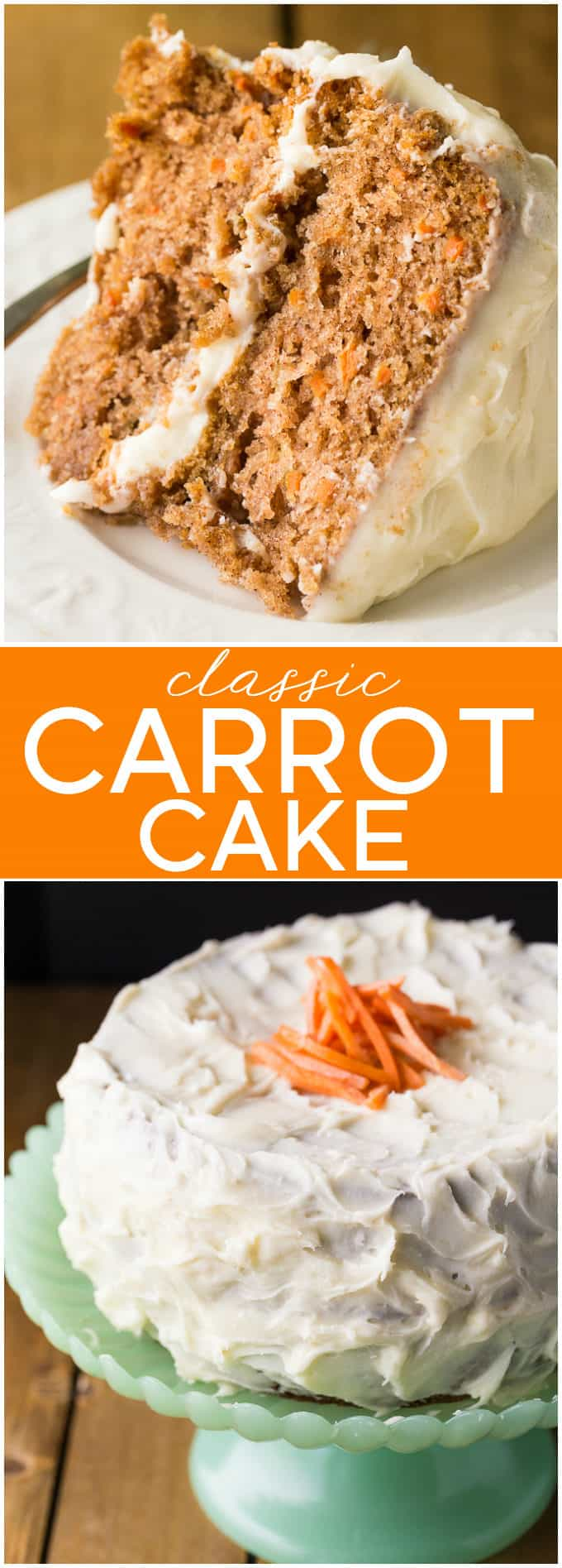 Classic Carrot Cake - You'll never want to eat a store bought cake again! Moist & sweet with smooth creamy icing!