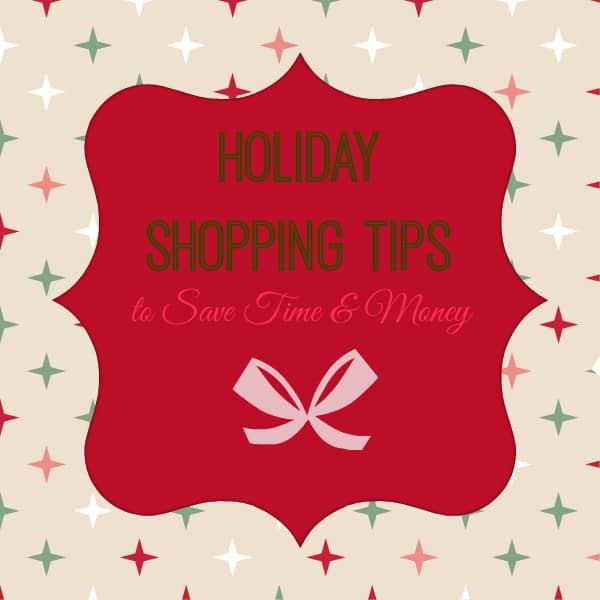6 Holiday Shopping Tips to Save Time & Money