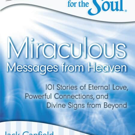 Chicken Soup for the Soul Miraculous Messages from Heaven Review
