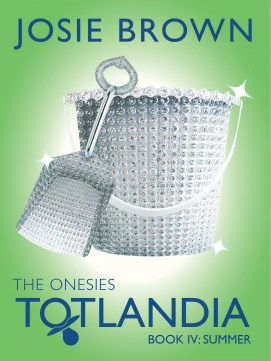 Totlandia: The Onesies, Book 4 (Summer)