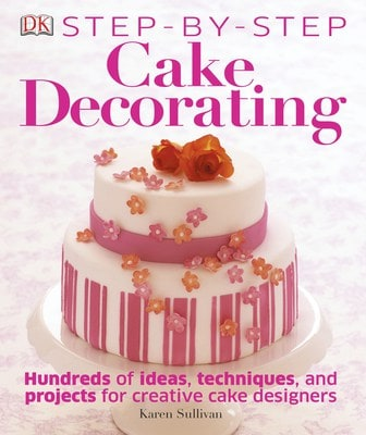 Best Cake Decorating Books Review : Book Review Step-by-Step Cake Decorating - Simply Stacie