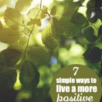 7 Simple Ways to Live a More Positive Life