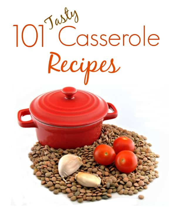 101 Tasty Casserole Recipes