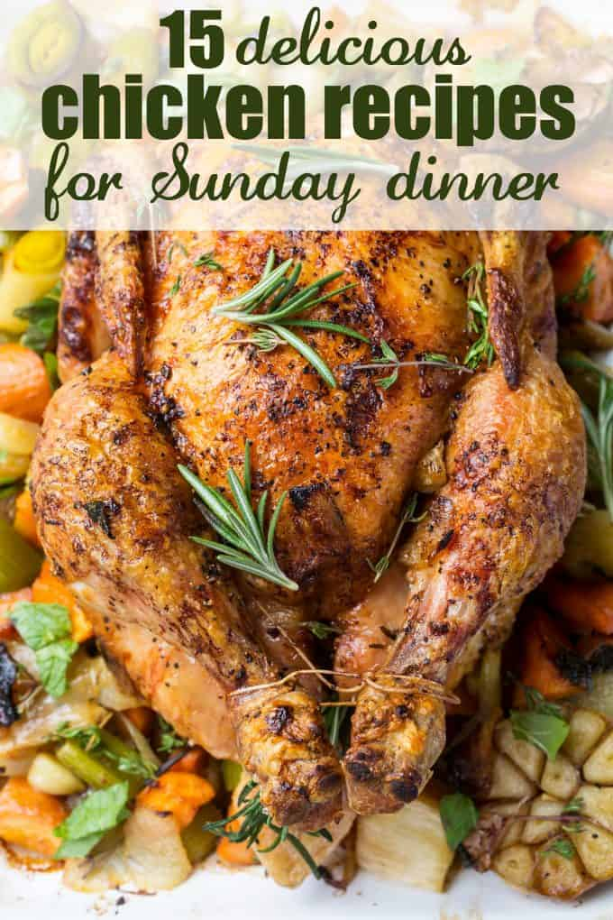 15 Delicious Chicken Recipes for Sunday Dinner - Stuck in a dinner rut? This list of yummy dinner ideas can help.