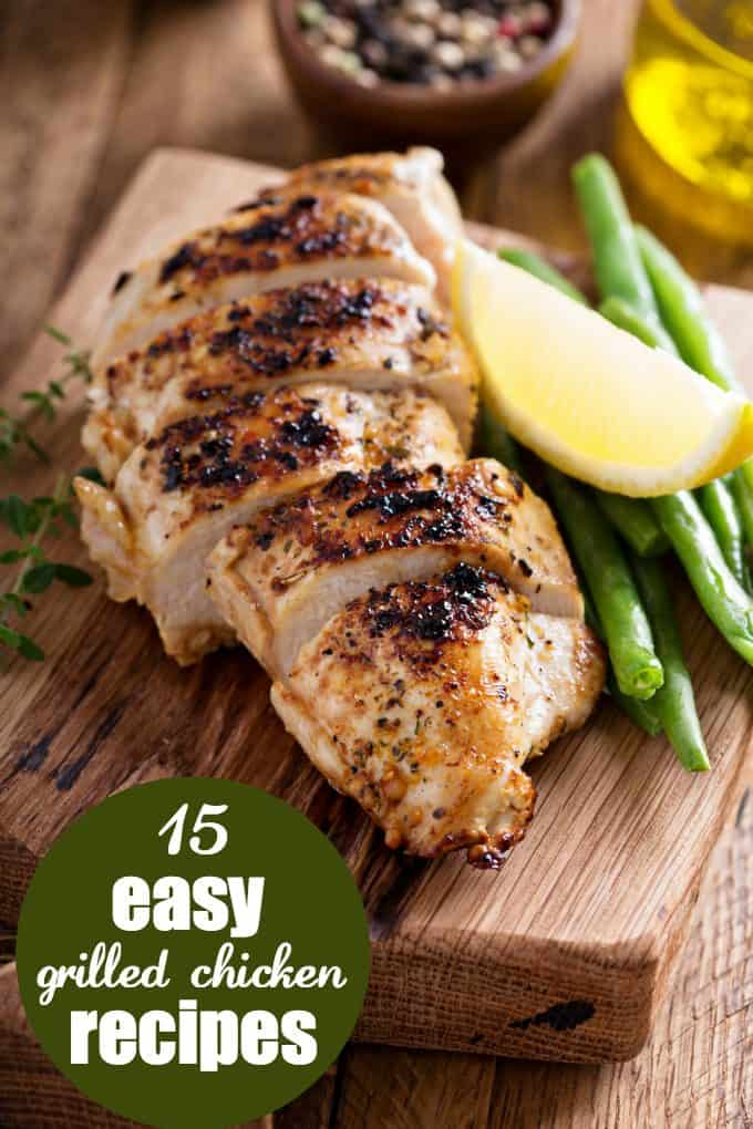 15 Easy Grilled Chicken Recipes - Serve these yummy recipes at your next BBQ!