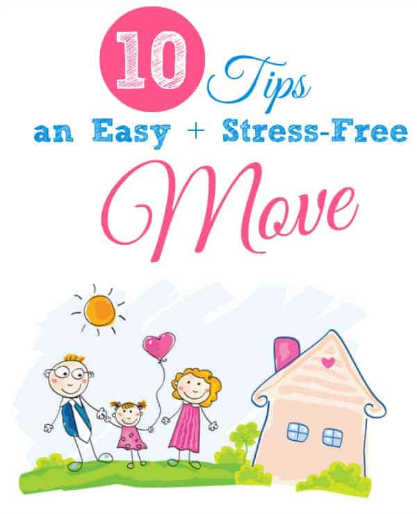 10 Tips for an Easy + Stress-Free Move - moving is stressful! These tips can help make the process go more smoothly.