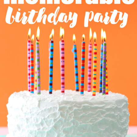 How to Plan a Memorable Birthday Party