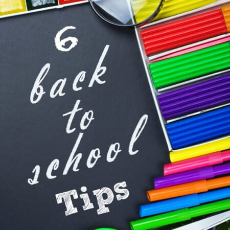 6 Back to School Tips