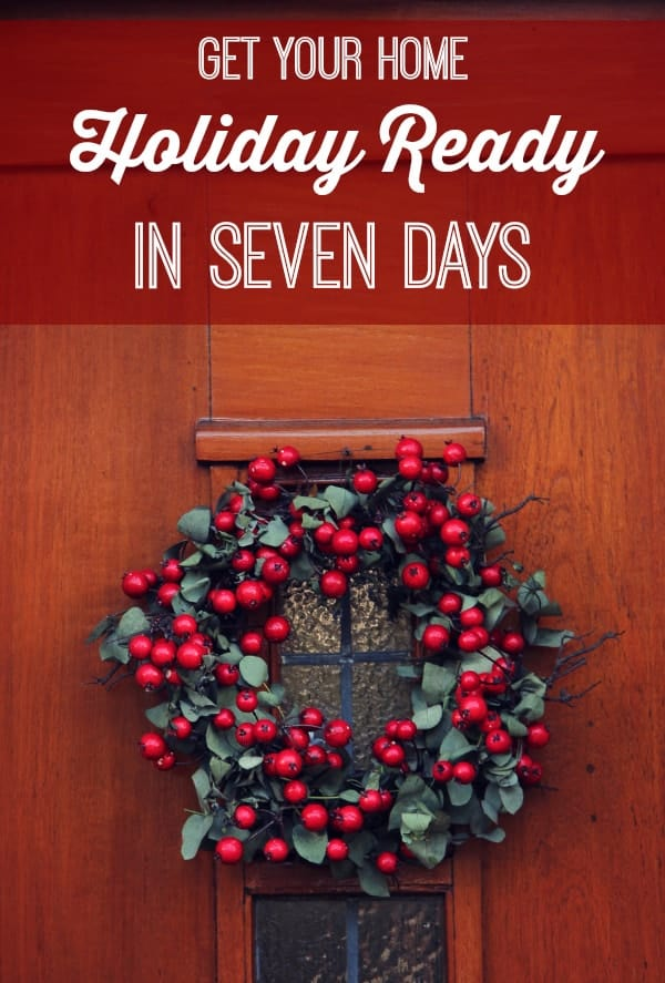 Get Your Home Holiday Ready in Seven Days