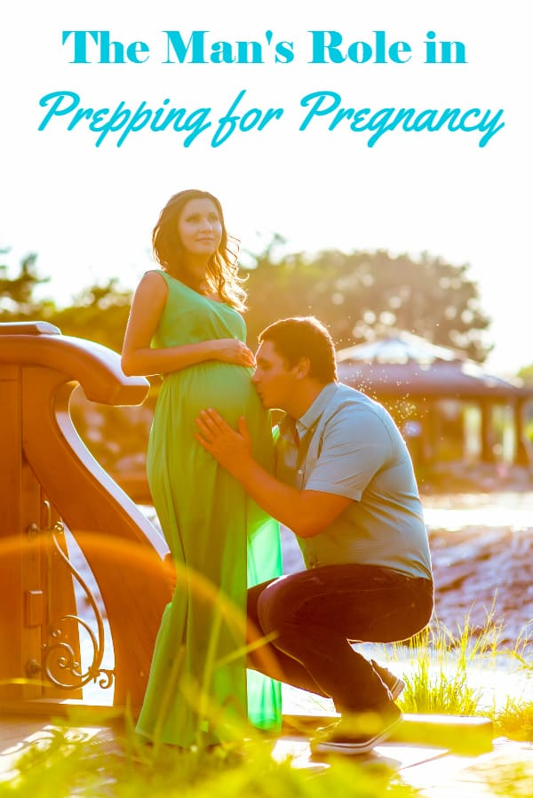 The Man's Role in Prepping for Pregnancy #PreppingwithProxeed