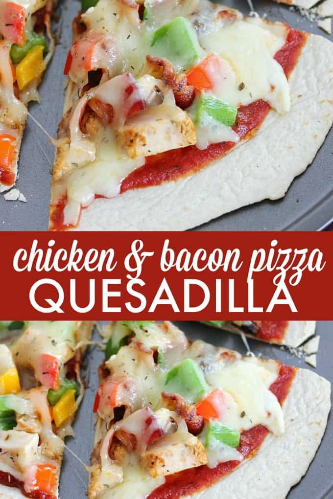 Chicken & Bacon Pizza Quesadilla - Put an Italian spin on this open-faced quesadilla. This super easy recipe is one your family will crave again and again!