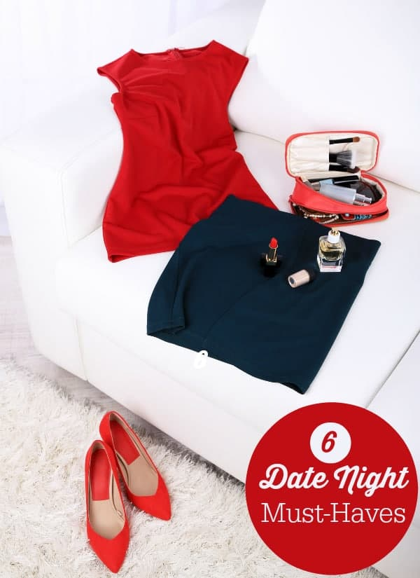 Six Date Night Must-Haves - everything you need to do to get ready for a fun evening on the town!