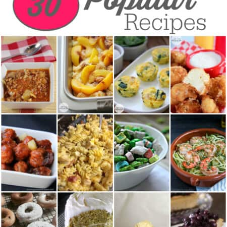30 Popular Recipes You Need to Pin!