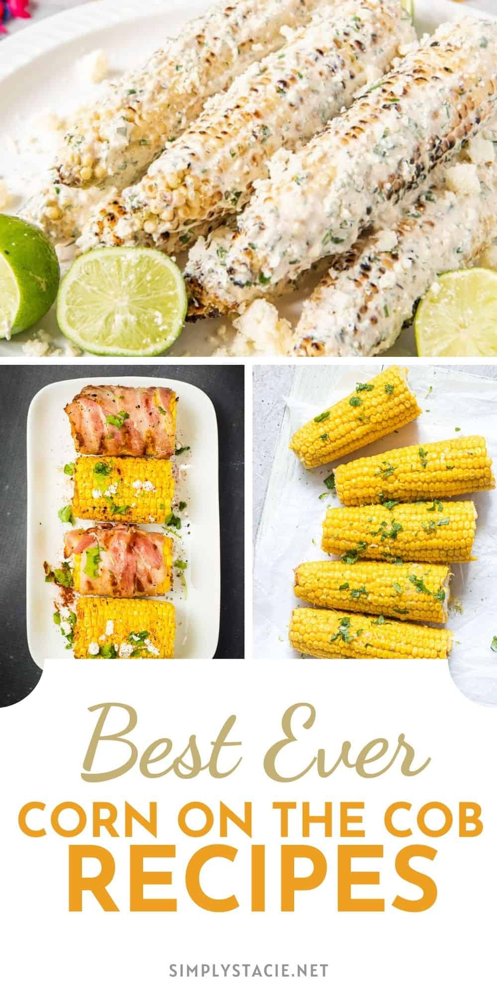 Corn on the Cob Recipes to Eat this Summer - The perfect side to any summer meal!