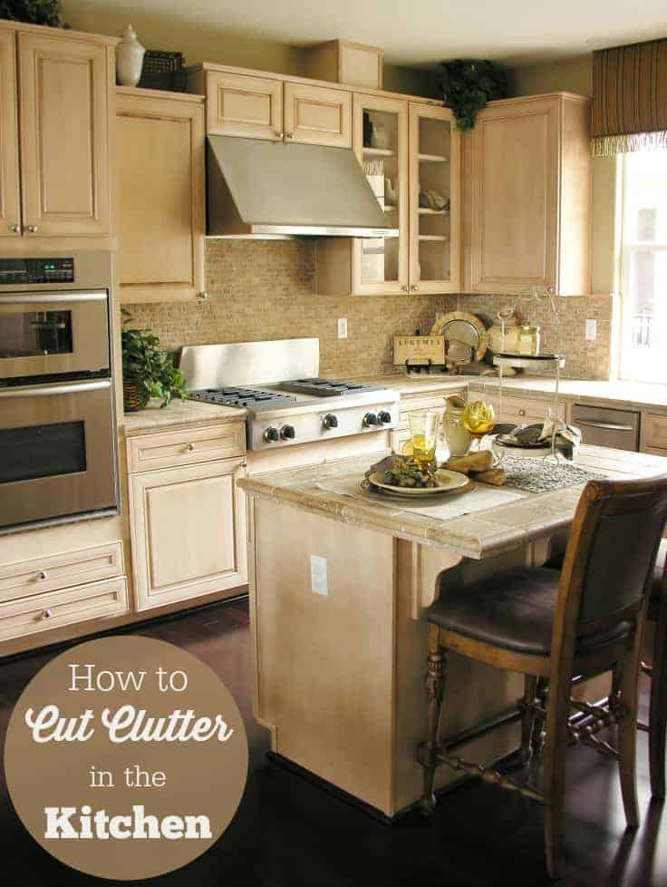 How to Cut Clutter in the Kitchen - How to Cut Clutter in the Kitchen - Easy organization tips you can start today!