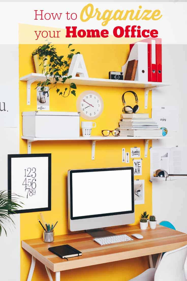 How to Organize Your Home Office - practical tips to make you more productive, save time and your sanity!