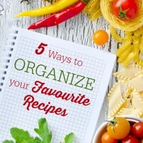 5 Ways to Organize your Favourite Recipes