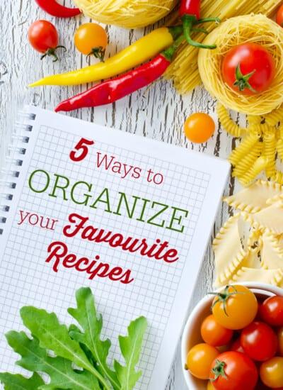5 Ways to Organize your Favourite Recipes
