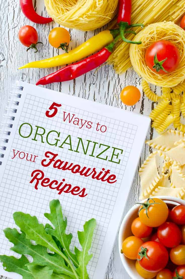 5 Ways to Organize your Favourite Recipes - organizing makes it 100x easier to work in the kitchen!