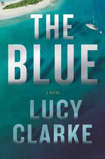 The Blue by Lucy Clarke
