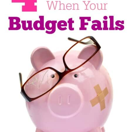 4 Steps to Take When Your Budget Fails
