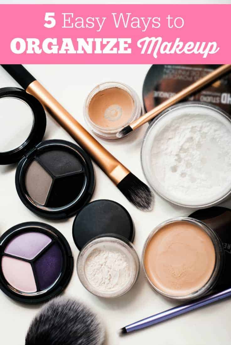 5 Easy Ways to Organize Makeup - A list of 5 easy ways to organize makeup including affordable, DIY solutions!