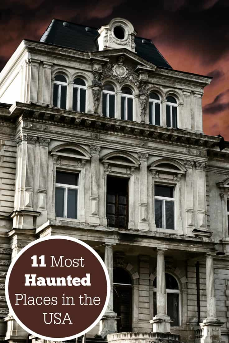 11 Most Haunted Places in the USA - some of these places were new to me!