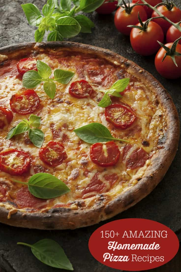 150+ Amazing Homemade Pizza Recipes - Get inspired and create a pizza your family will love.