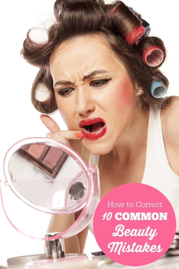 How to Correct 10 Common Beauty Mistakes - Mistakes are a fact of life. Learn how to correct 10 common beauty mistakes and always look your best!