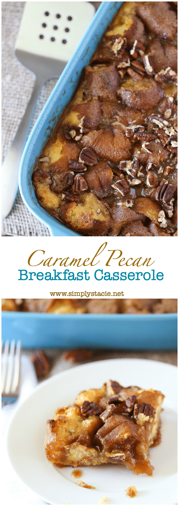Caramel Pecan Breakfast Casserole - Indulge your sweet tooth with this simple and decadent recipe.