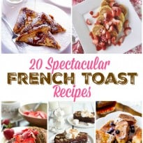 20 Spectacular French Toast Recipes